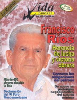 Edición 23: Francisco Ríos Herencia de lucha y victoria obrera