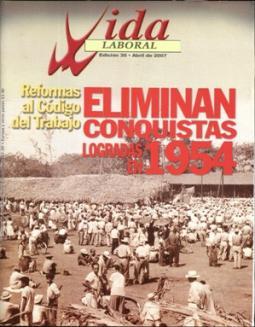 Edición 30: Reformas al Código del Trabajo, eliminan conquistas logradas en huelga de 1954